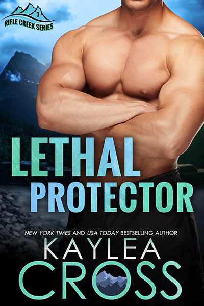 LETHAL PROTECTOR, the third book in the adult romantic suspense/military romance series, Rifle Creek, by New York Times and USA Today bestselling author, Kaylea Cross
