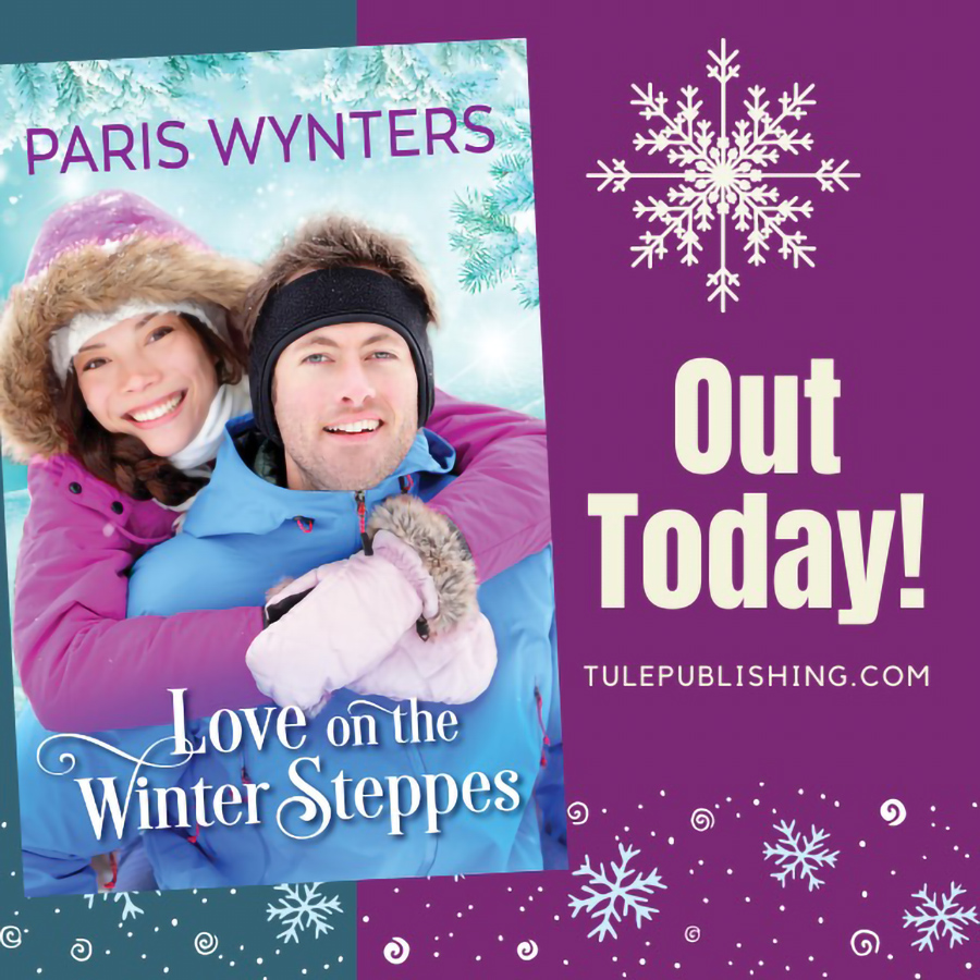 LOVE ON THE WINTER STEPPES, a stand-alone adult contemporary romance, by Paris Wynters is Out Now!