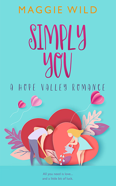 SIMPLY YOU, the first book in the adult contemporary romance series, Hope Valley Romance, by Maggie Wild