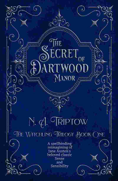 THE SECRET OF DARTWOOD MANOR, the first book in the young adult fantasy romance series, The Witchling Trilogy, by N.A. Triptow