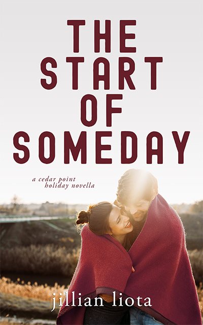 THE START OF SOMEDAY, the third book in the adult contemporary romance series, Cedar Point, by Jillian Liota