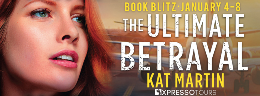 Welcome to the book blitz for THE ULTIMATE BETRAYAL, the third book in the adult romantic suspense series, Maximum Security,by New York Times bestselling author Kat Martin
