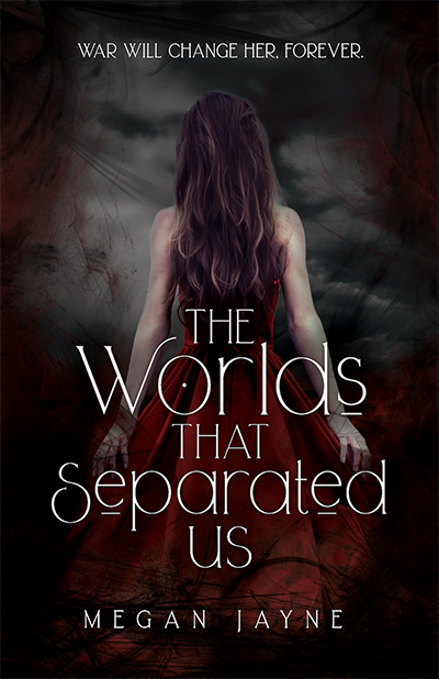 THE WORLDS THAT SEPARATED US, a stand-alone young adult fantasy, by Megan Jayne