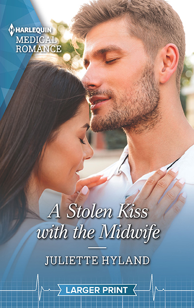 A STOLEN KISS WITH THE MIDWIFE, the 1,157th book in the adult contemporary romance series, Harlequin Medical Romances, by Juliette Hyland