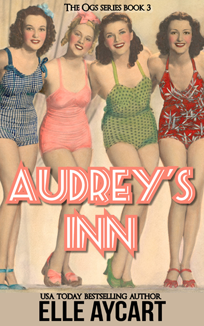 AUDREY'S INN, the third book in the adult contemporary romantic comedy series, The OGs, by USA Today bestselling author, Elle Aycart