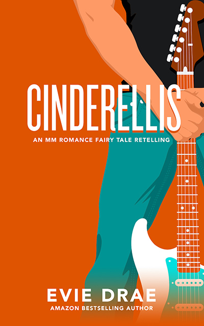 CINDERELLIS, the second book in the adult LGBTQ+ fairytale retelling romance series, Once Upon a Vegas Night, by Evie Drae