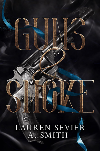 GUNS & SMOKE, the first book in the adult dystopian romantic western series, The Fool's Adventure, by A. Smith and Lauren Sevier