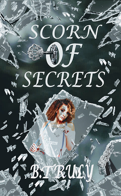 SCORN OF SECRETS, a stand alone young adult coming of age romance, by B. Truly