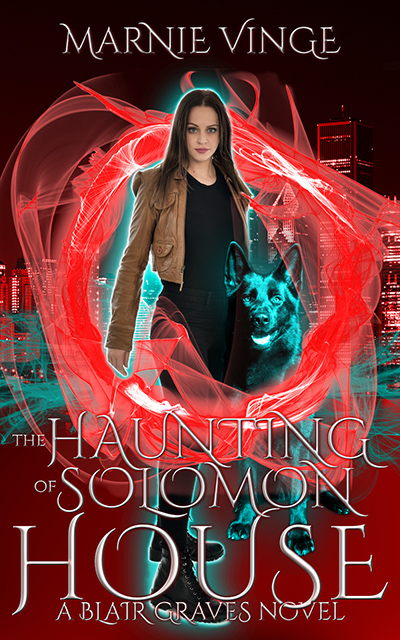 THE HAUNTING OF SOLOMON HOUSE, the first book in the adult urban fantasy series, Blair Graves, by Marnie Vinge