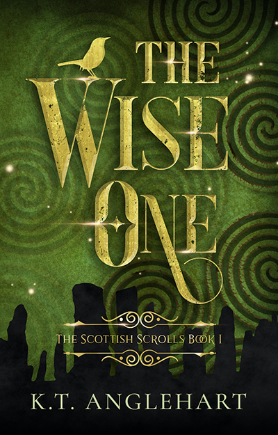 THE WISE ONE, the first book in the young adult fantasy series, The Scottish Scrolls, by K.T. Anglehart