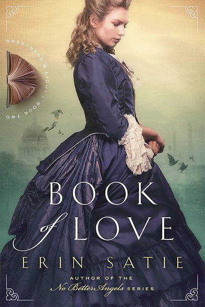 BOOK OF LOVE, the second book in the adult historical romance series, Sweetness and Light, by Erin Satie