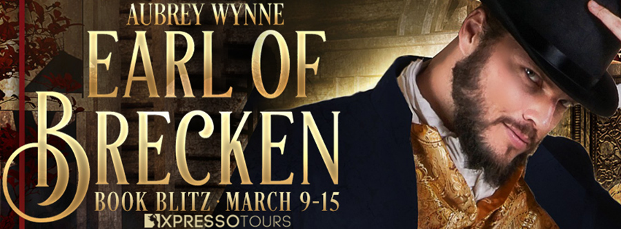Welcome to the book blitz for EARL OF BRECKEN, the fifth book in the adult historical romance series, Once Upon a Widow, part of the Wicked Earls Club series, by Aubrey Wynne