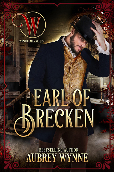 EARL OF BRECKEN, the fifth book in the adult historical romance series, Once Upon a Widow, part of the Wicked Earls Club series, by Aubrey Wynne