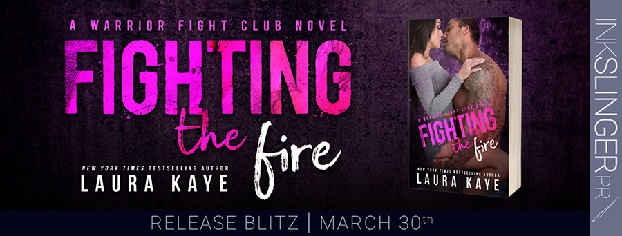 Today is release day for  FIGHTING THE FIRE, the third stand-alone book in the adult contemporary military romance series, Warrior Fight Club, by New York Times bestselling author, Laura Kaye