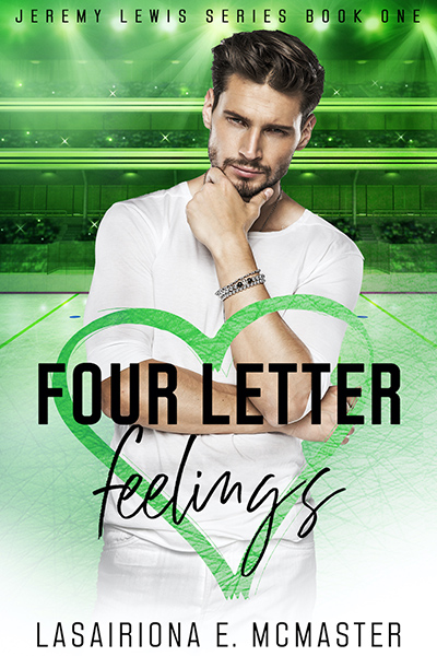 FOUR LETTER FEELINGS, the first book in the new adult contemporary sports romance series, Jeremy Lewis, by Lasairiona McMaster