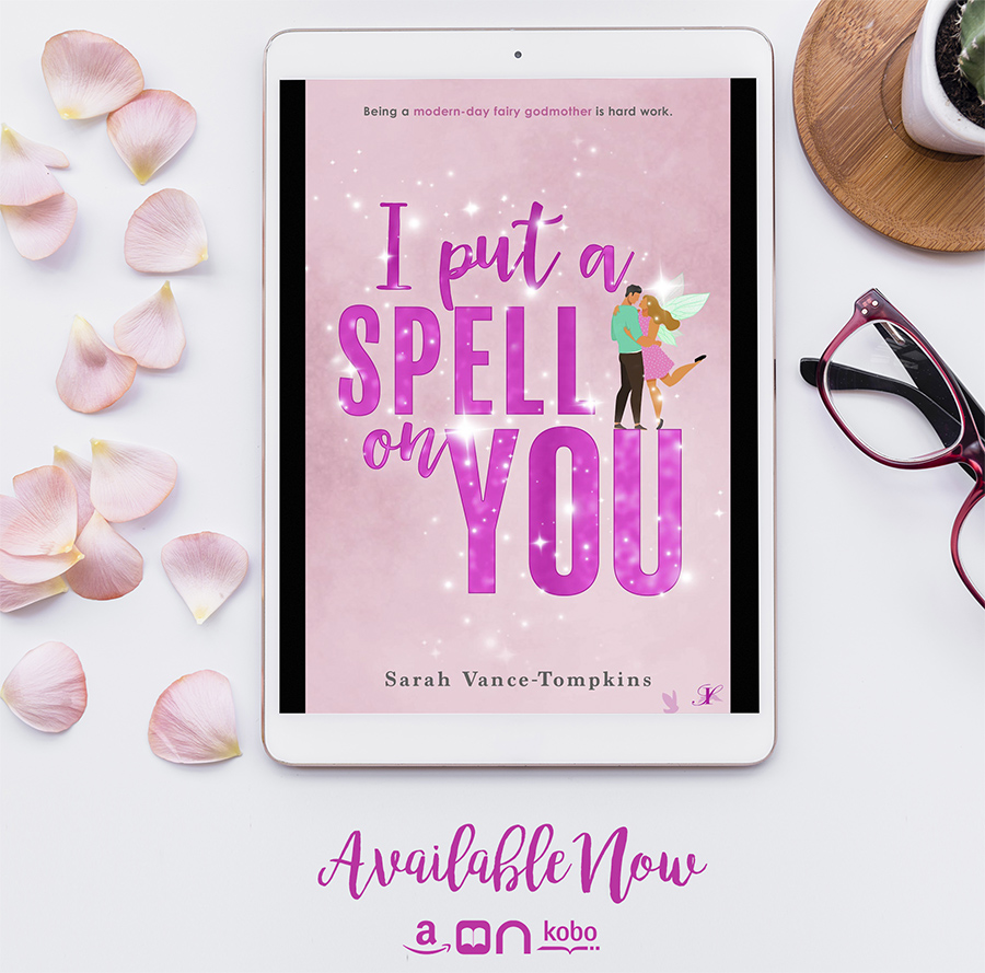 I PUT A SPELL ON YOU, an adult fairytale, by Sarah Vance-Tompkins is available now!
