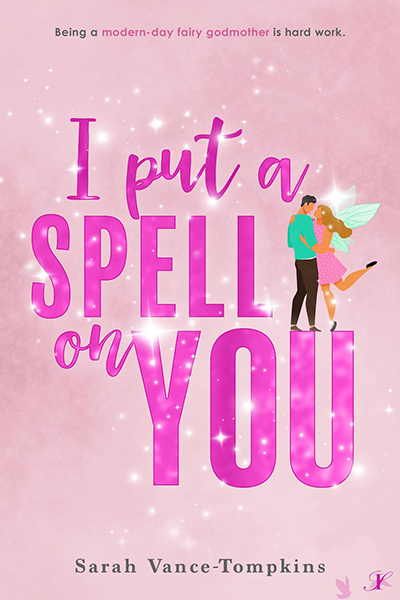 I PUT A SPELL ON YOU, an adult fairytale, by Sarah Vance-Tompkins