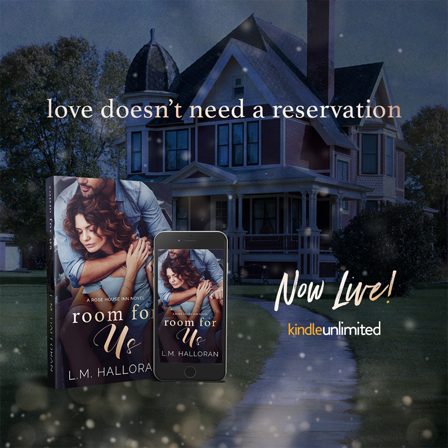 Read ROOM FOR US, the first book in the adult contemporary romance series, Rose House Inn, by L.M. Halloran for free with Kindle Unlimited