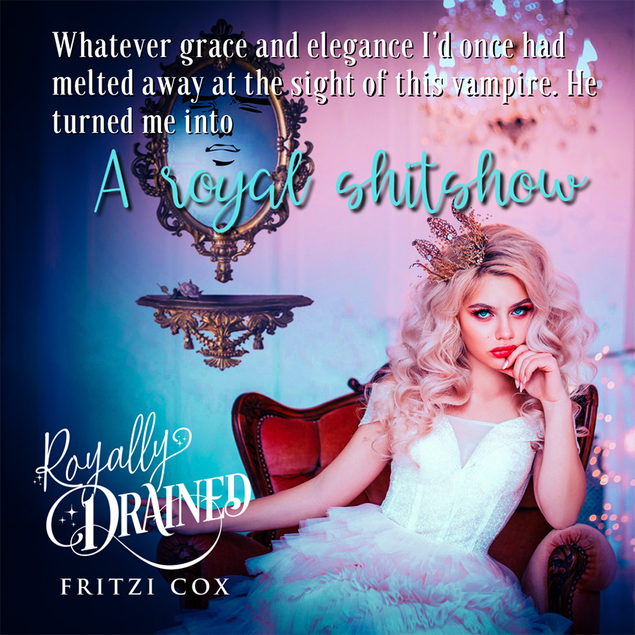 Teaser from ROYALLY DRAINED, the first book in the adult paranormal romance series, V.I.L.F., by Fritzi Cox