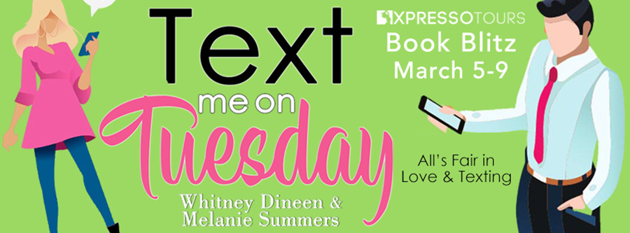 Welcome to the book blitz for TEXT ME ON TUESDAY, the first book in the adult contemporary romance series, Accidentally in Love, by Melanie Summers and Whitney Dineen