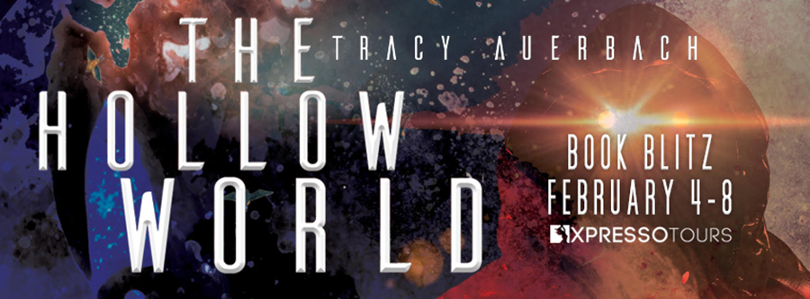 Welcome to the book blitz for THE HOLLOW WORLD the third book in the young adult fantasy scifi series, Fragments, by Tracy Auerbach