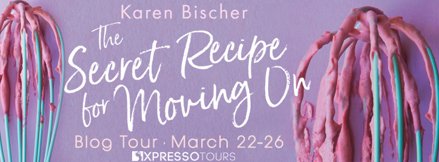 Welcome to the blog tour for THE SECRET RECIPE FOR MOVING ON, a standalone young adult contemporary romance by Karen Bischer