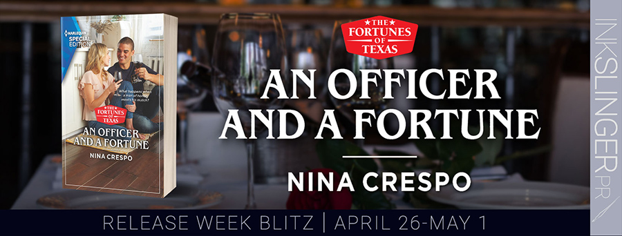 Today is release day for AN OFFICER AND A FORTUNE, the fifth book in the adult contemporary romance series, The Fortunes of Texas, by Nina Crespo
