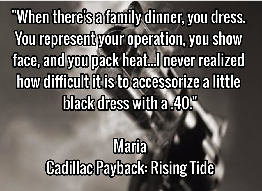 Teaser from CADILLAC PAYBACK: RISING TIDE, the second book in the adult romantic suspense series, Cadillac Payback, by AJ Elmore