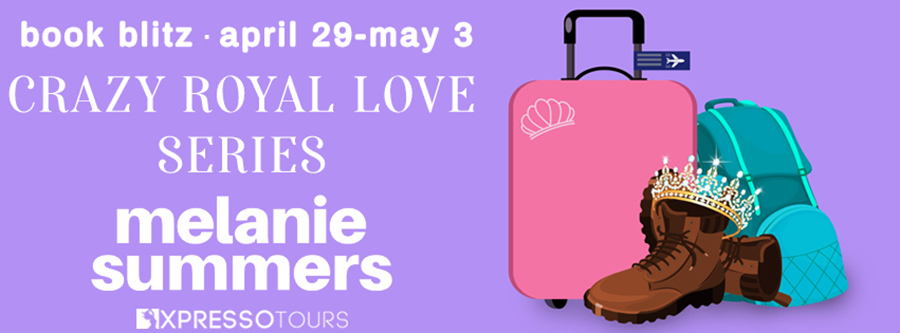 Welcome to the series blitz for Crazy Royal Love, an adult contemporary romantic comedy series,by Melanie Summers