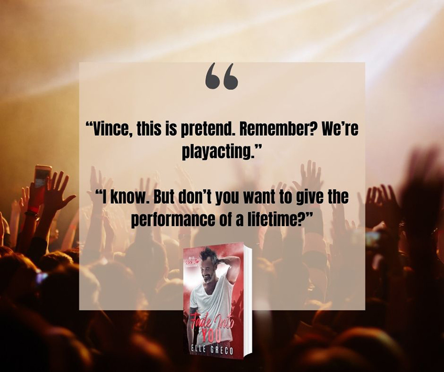 Teaser from FADE INTO YOU, the fourth book in the adult contemporary rockstar romance series, LA Rock Star Romance, by Elle Greco