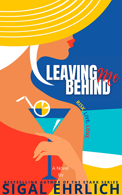 LEAVING ME BEHIND, a stand-alone adult contemporary romance by Sigal Ehrlich