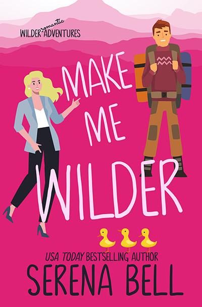 MAKE ME WILDER, the first book in the adult contemporary romantic comedy series, Wilder Adventures, by USA Today Bestselling Author, Serena Bell