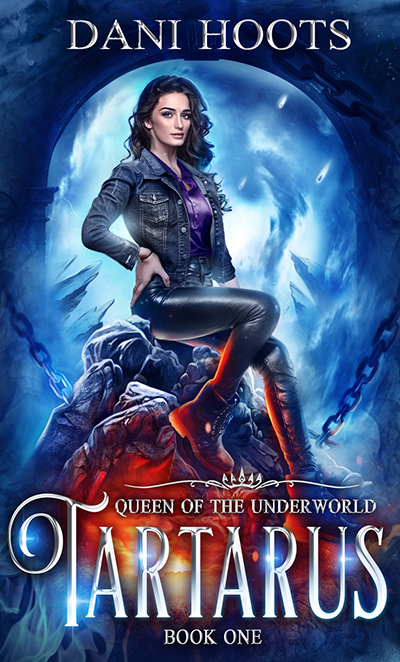 TARTARUS, the first book in the young adult fantasy series, Queen of the Underworld, by Dani Hoots