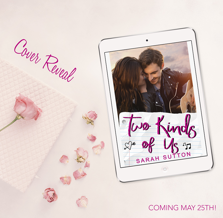TWO KINDS OF US, a stand-alone young adult contemporary romance, by Sarah Sutton is coming May 25, 2021