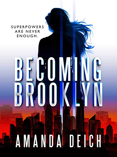 BECOMING BROOKLYN, a stand-alone young adult contemporary scifi, by Amanda Deich