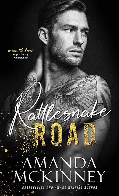 RATTLESNAKE ROAD, a small town mystery romance, by Amanda McKinney