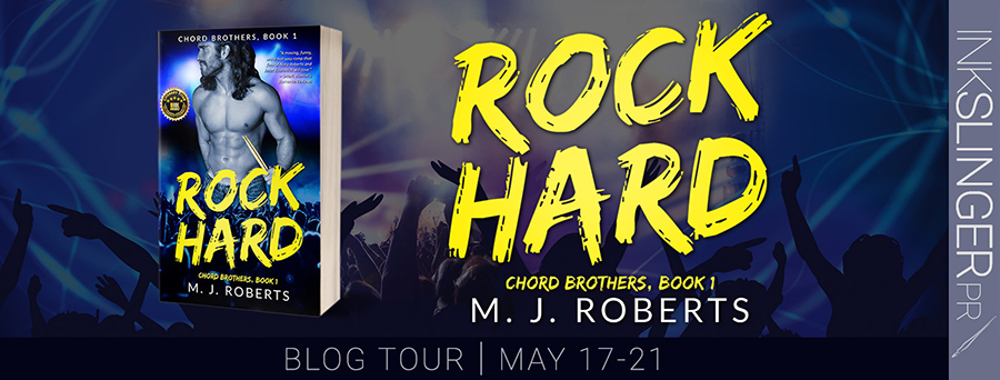 Welcome to the blog tour for ROCK HARD, the first book in the adult contemporary rock star romance series, Chord Brothers, by M.J. Roberts
