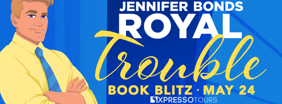Welcome to the book blitz for ROYAL TROUBLE, the second book in the adult contemporary romance series, Royally Engaged, by Jennifer Bonds