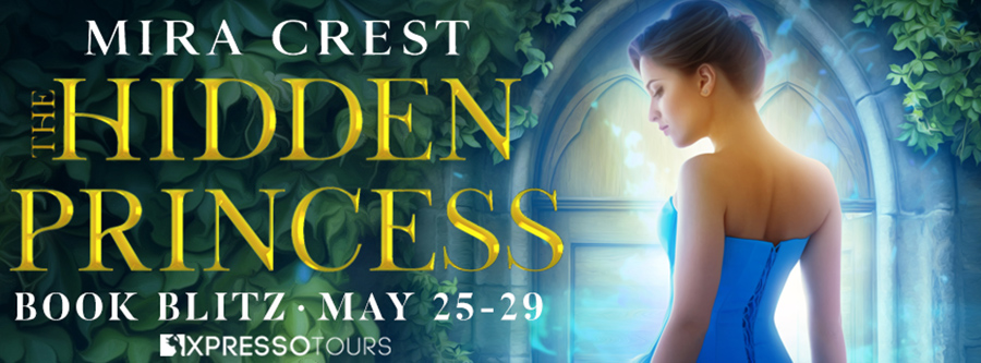 Welcome to the book blitz for THE HIDDEN PRINCESS, the first book in the young adult fantasy series, Princess League, by Mira Crest