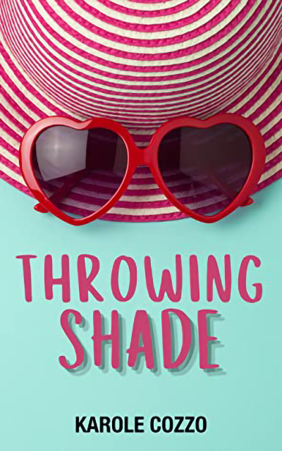 THROWING SHADE by Karole Cozzo