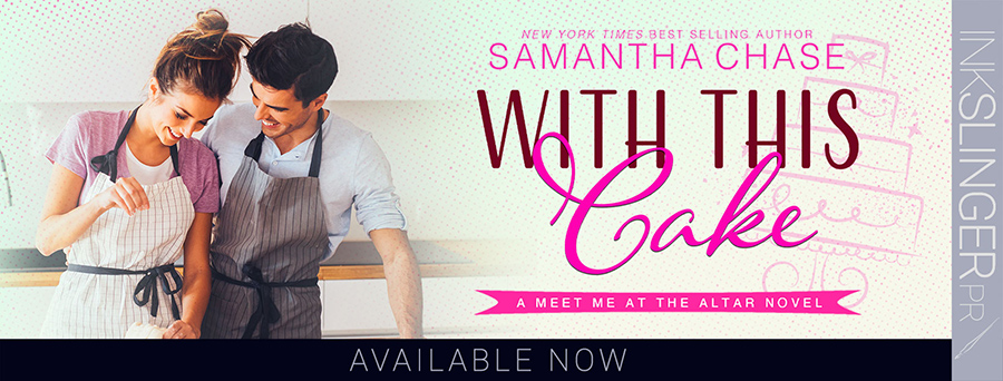 Today is release day for WITH THIS CAKE, the second book in the adult contemporary romance series, Meet Me at the Altar, by New York Timesand USA Today bestselling author, Samantha Chase