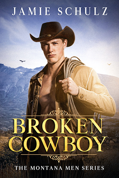 BROKEN COWBOY, the first book in the adult western romance series, The Montana Men, by Jamie Schulz