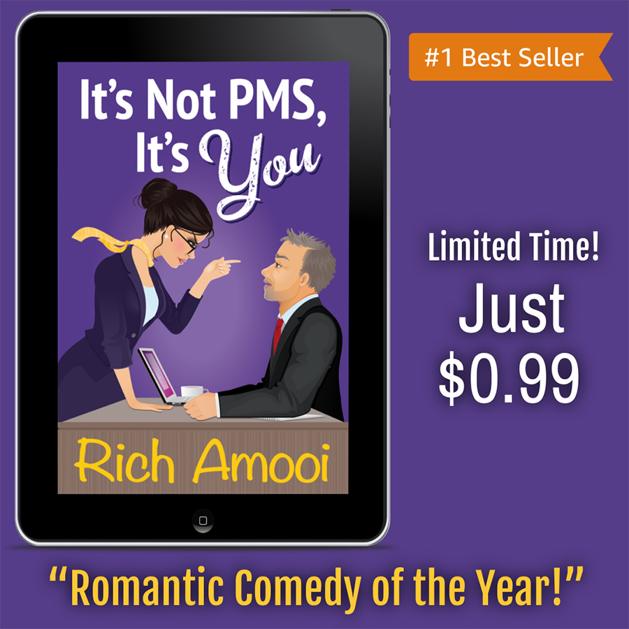 IT'S NOT PMS, IT'S YOU, a stand-alone adult contemporary romantic comedy, by Rich Amooi is on sale for just $0.99 fo ra limited time