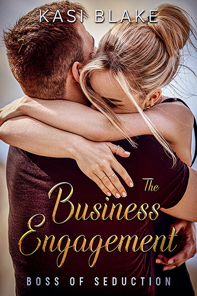 THE BUSINESS ENGAGEMENT, the first book in the adult contemporary romance series, Boss of seduction, by Kasi Blake
