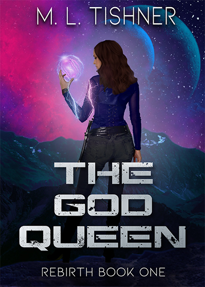 THE GOD QUEEN, the first book in the new adult scifi fantasy series, The Rebirth Saga, by M.L. Tishner