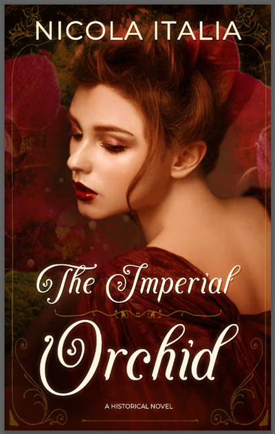IMPERIAL ORCHID, a standalone adult historical romance, by Nicola Italia