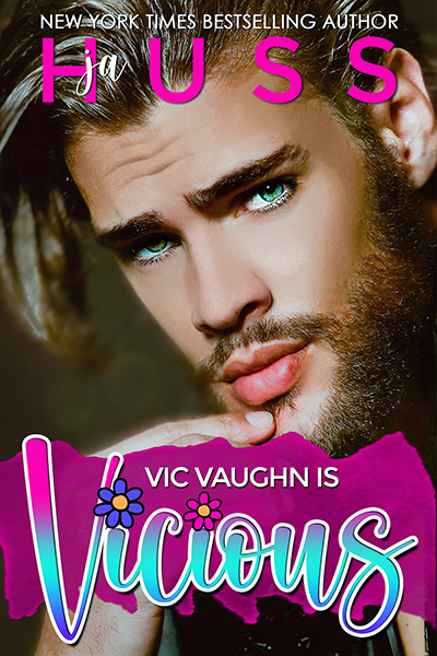 VIC VAUGHN IS VICIOUS, a standalone adult contemporary romantic comedy, by USA Today bestselling author J.A. Huss
