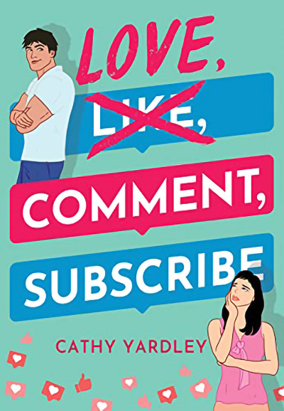 LOVE, COMMENT, SUBSCRIBE, the first book in the adult contemporary romantic comedy series, Ponto Beach Reunion, by Cathy Yardley