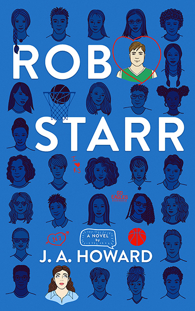 ROB STARR, a standalone young adult contemporary romance, by J.A. Howard