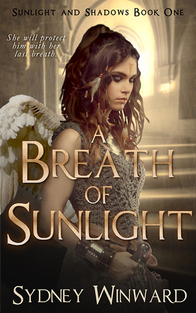 A BREATH OF SUNLIGHT, the first book in the adult fantasy romance series, Sunlight and Shadows, by Sydney Winward